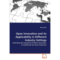 Open Innovation and its Applicability in Different Industry Settings by Tomas Likar